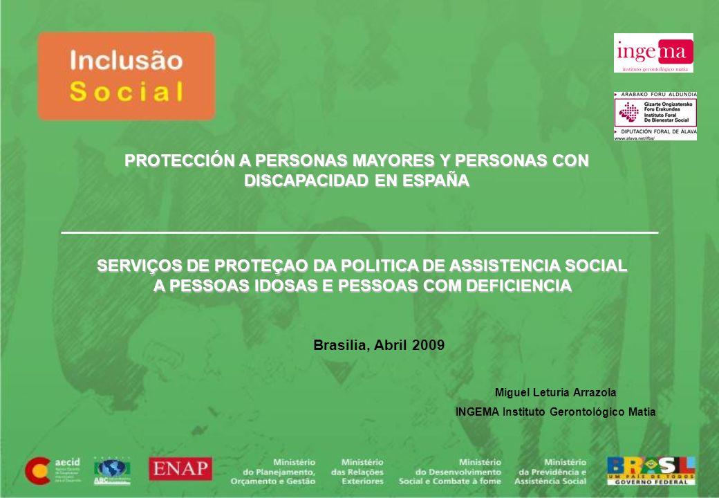 PROTECCIÓN A PERSONAS MAYORES Y PERSONAS CON DISCAPACIDAD EN ESPAÑA SERVIÇOS DE PROTEÇAO DA POLITICA DE ASSISTENCIA SOCIAL A PESSOAS IDOSAS E PESSOAS