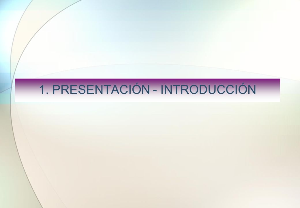 1. PRESENTACIÓN - INTRODUCCIÓN