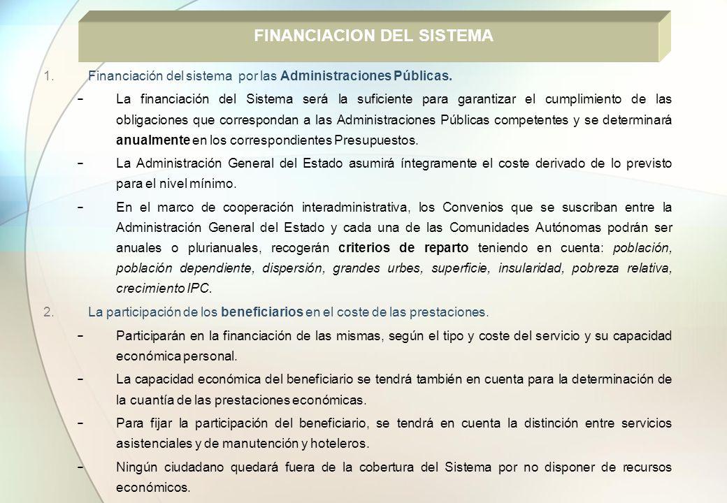 1.Financiación del sistema por las Administraciones Públicas. La financiación del Sistema será la suficiente para garantizar el cumplimiento de las ob