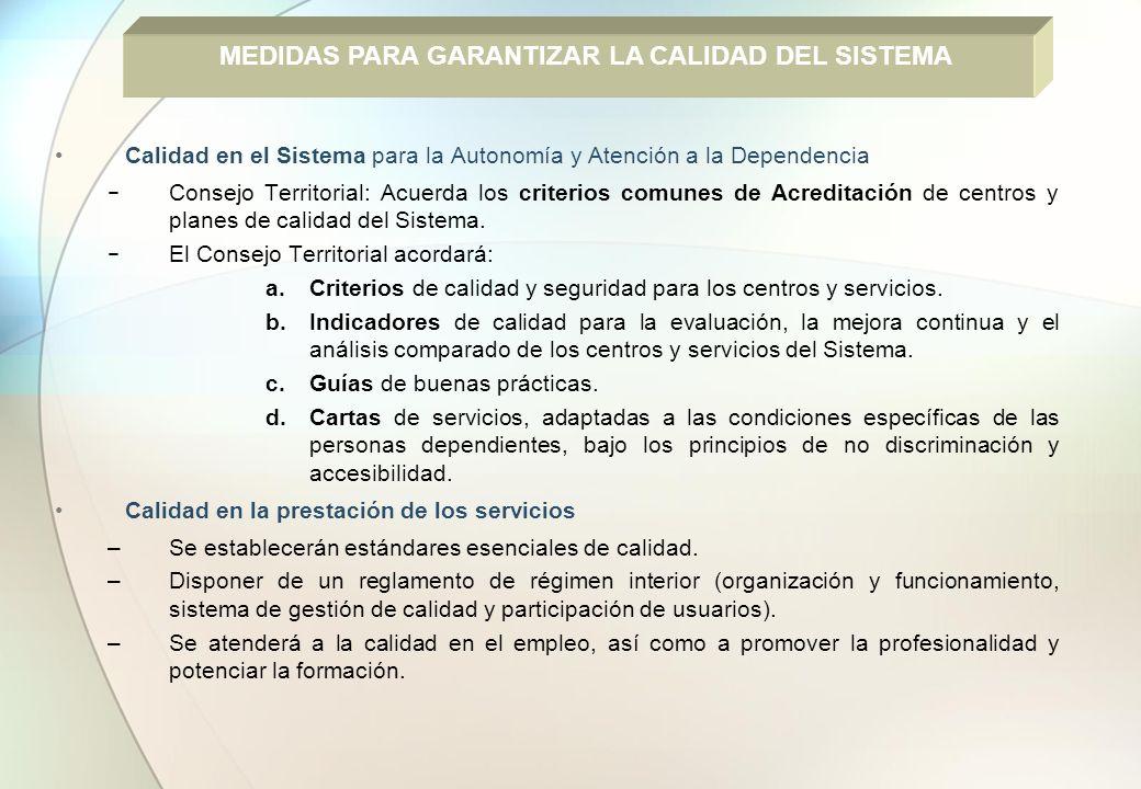 Calidad en el Sistema para la Autonomía y Atención a la Dependencia Consejo Territorial: Acuerda los criterios comunes de Acreditación de centros y pl