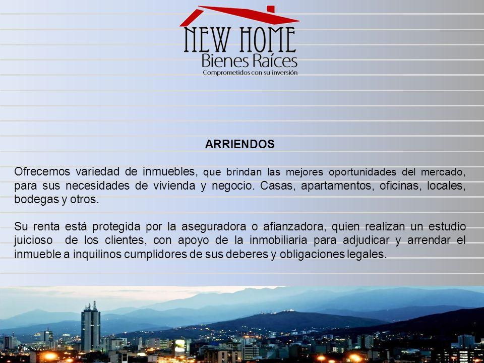 ARRIENDOS Ofrecemos variedad de inmuebles, que brindan las mejores oportunidades del mercado, para sus necesidades de vivienda y negocio. Casas, apart