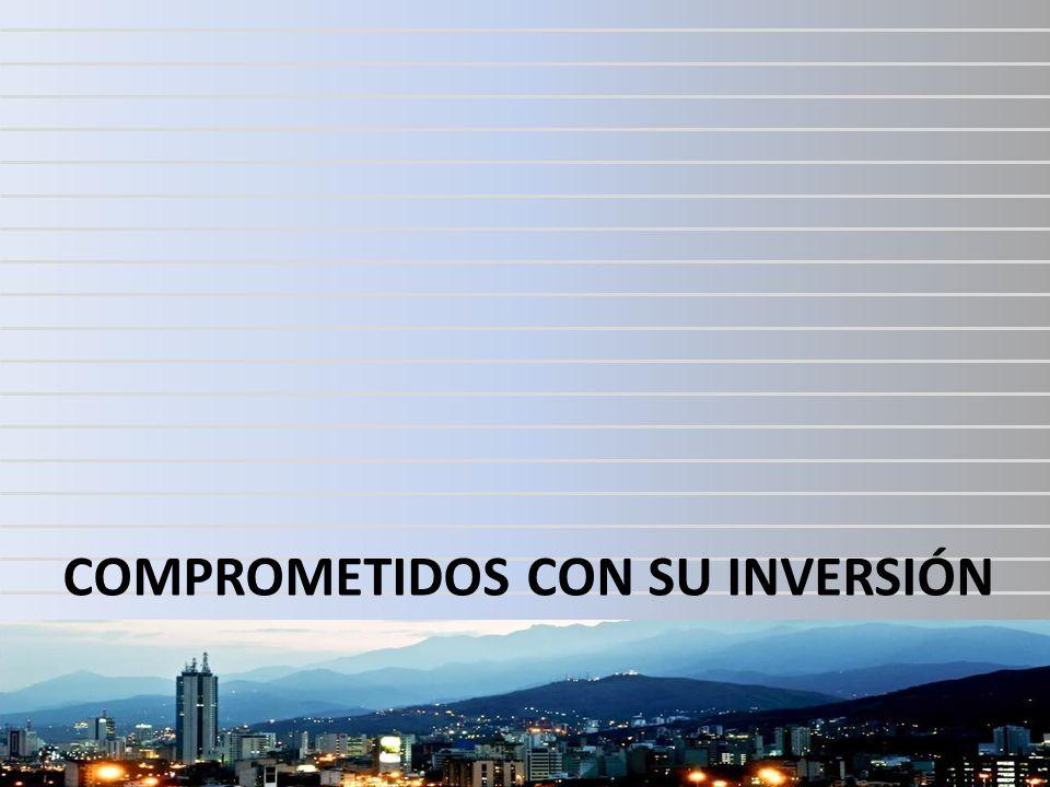 COMPROMETIDOS CON SU INVERSIÓN
