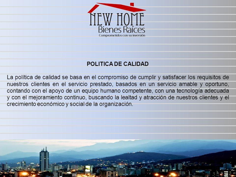 POLITICA DE CALIDAD La política de calidad se basa en el compromiso de cumplir y satisfacer los requisitos de nuestros clientes en el servicio prestad