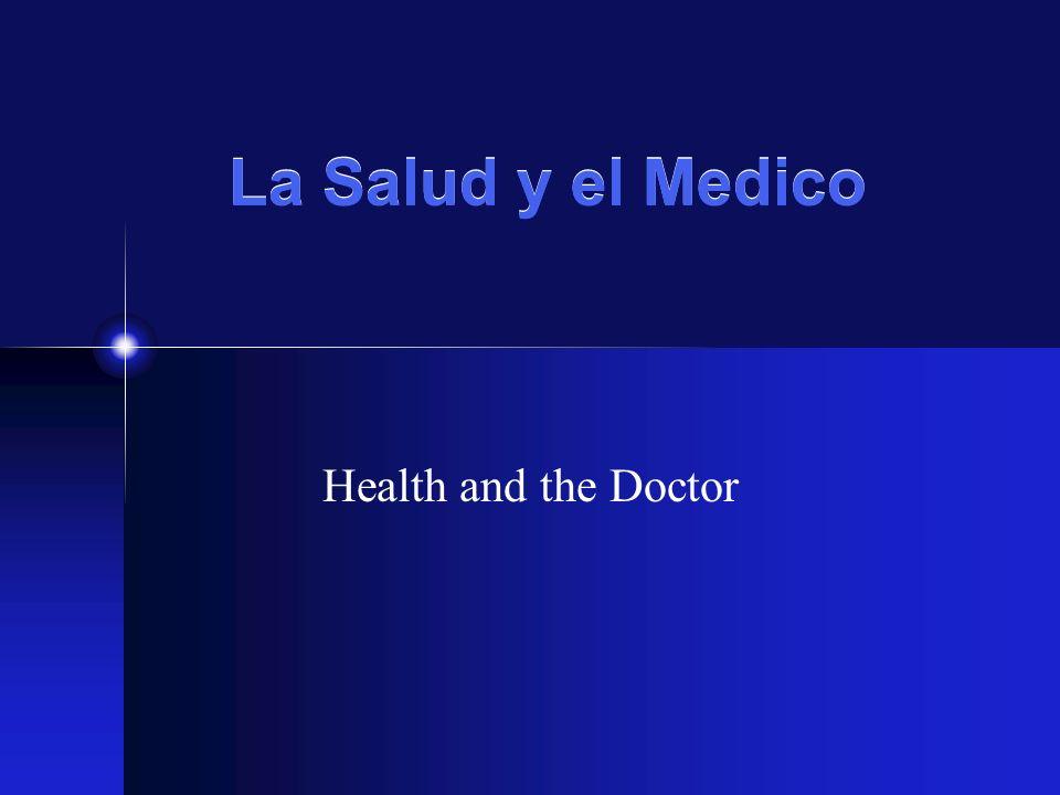 La Salud y el Medico Health and the Doctor
