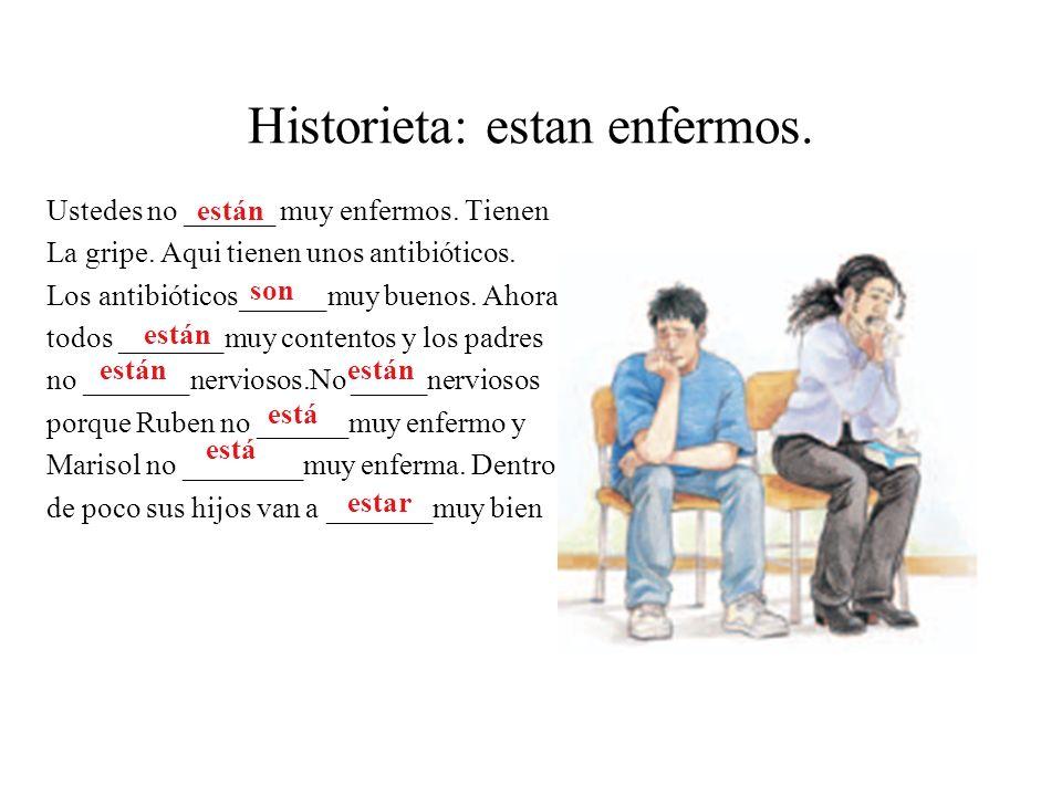 Historieta: estan enfermos. Ruben y Marisol _____estan enfermos Ruben no tiene enrgia._____muy cansado. _______triste. Y Marisol tiene tos. Su gargant