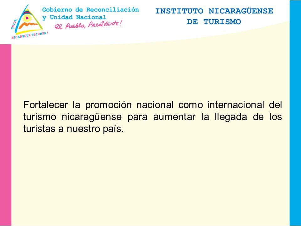 Fortalecer la promoción nacional como internacional del turismo nicaragüense para aumentar la llegada de los turistas a nuestro país.