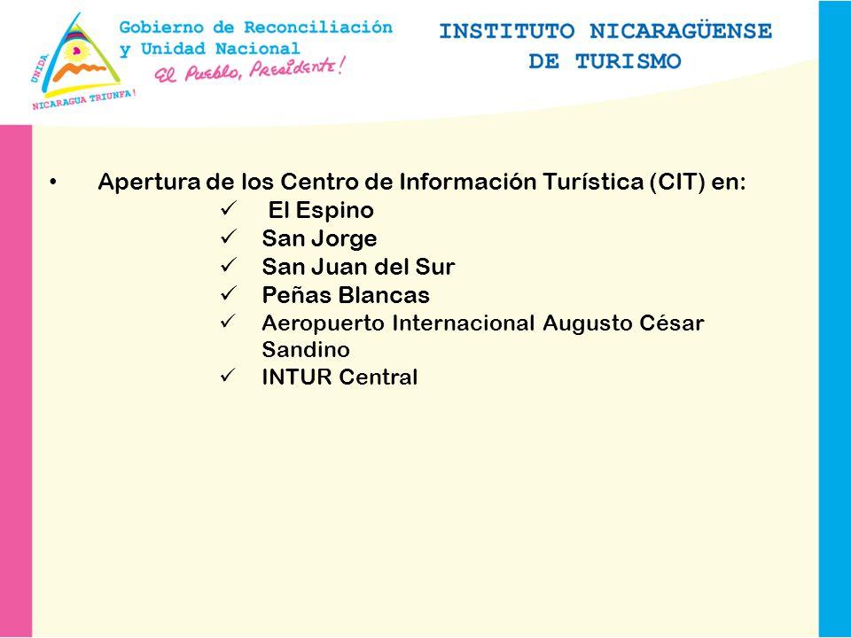 Apertura de los Centro de Información Turística (CIT) en: El Espino San Jorge San Juan del Sur Peñas Blancas Aeropuerto Internacional Augusto César Sandino INTUR Central