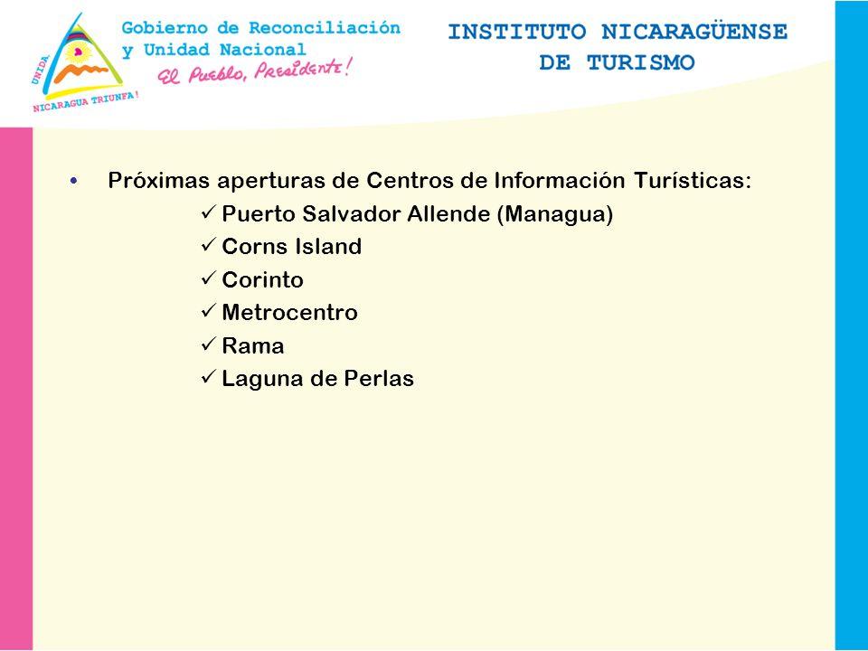 Próximas aperturas de Centros de Información Turísticas: Puerto Salvador Allende (Managua) Corns Island Corinto Metrocentro Rama Laguna de Perlas
