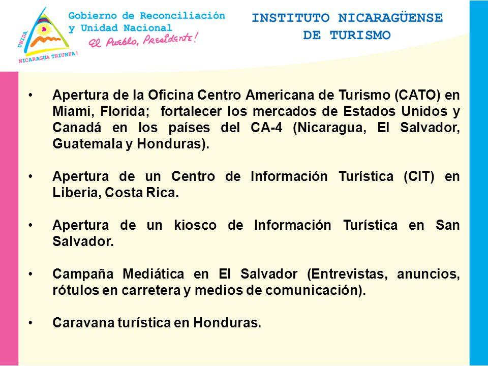 Apertura de la Oficina Centro Americana de Turismo (CATO) en Miami, Florida; fortalecer los mercados de Estados Unidos y Canadá en los países del CA-4 (Nicaragua, El Salvador, Guatemala y Honduras).