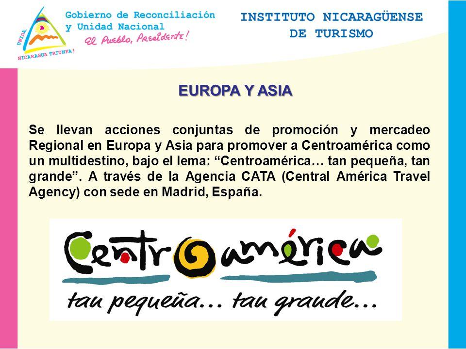 EUROPA Y ASIA Se llevan acciones conjuntas de promoción y mercadeo Regional en Europa y Asia para promover a Centroamérica como un multidestino, bajo el lema: Centroamérica… tan pequeña, tan grande.