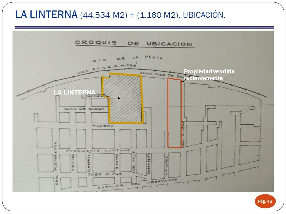 Pág. 48 LA LINTERNA (44.534 M2) + (1.160 M2). UBICACIÓN. Propiedad vendida recientemente LA LINTERNA