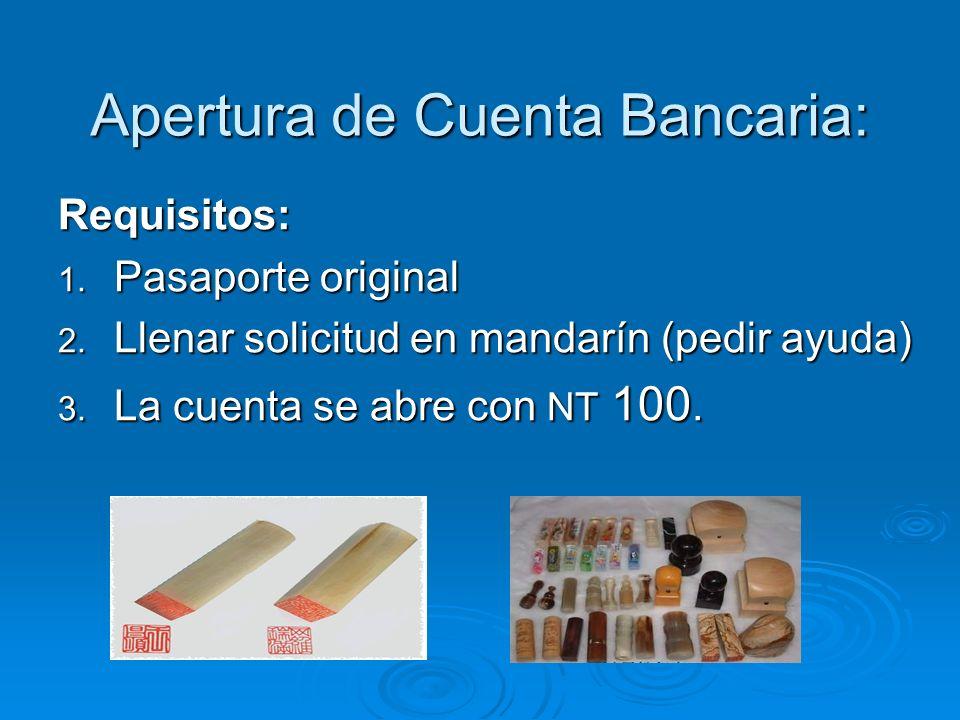 Apertura de Cuenta Bancaria: Requisitos: 1. Pasaporte original 2.