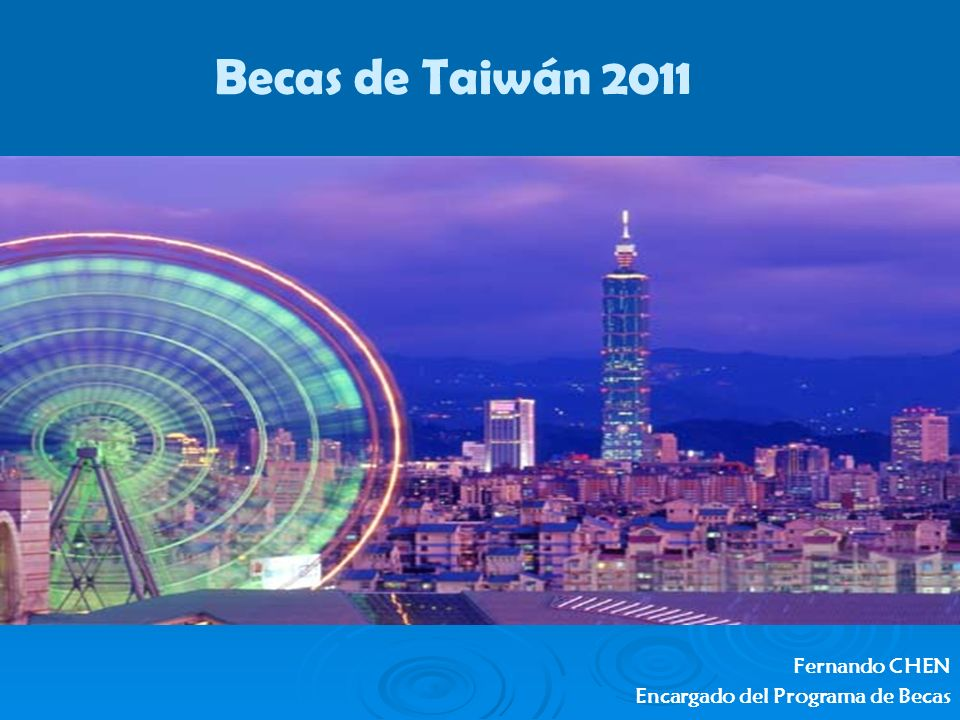 Becas de Taiwán 2011 Fernando CHEN Encargado del Programa de Becas
