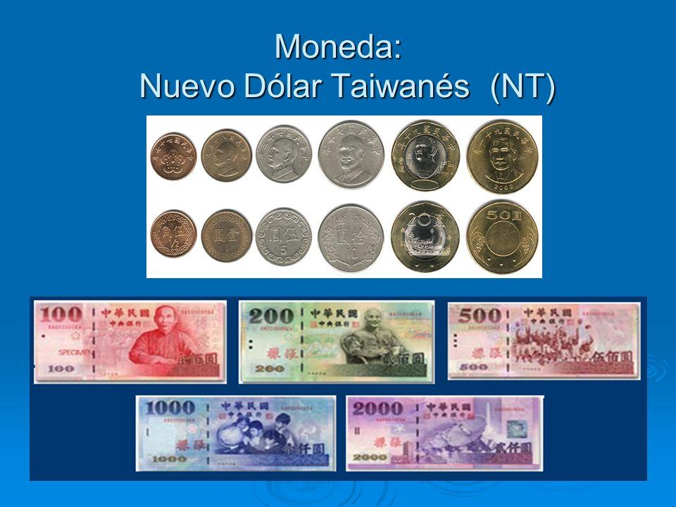 Moneda: Nuevo Dólar Taiwanés (NT)