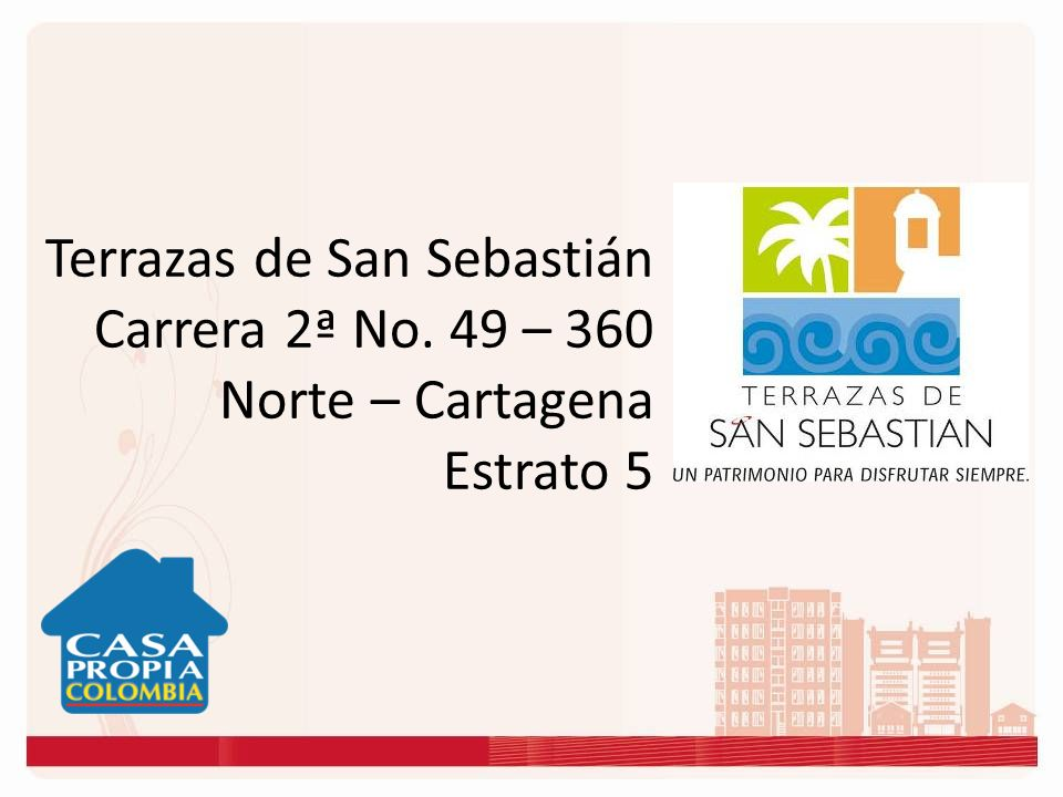 Terrazas de San Sebastián Carrera 2ª No. 49 – 360 Norte – Cartagena Estrato 5