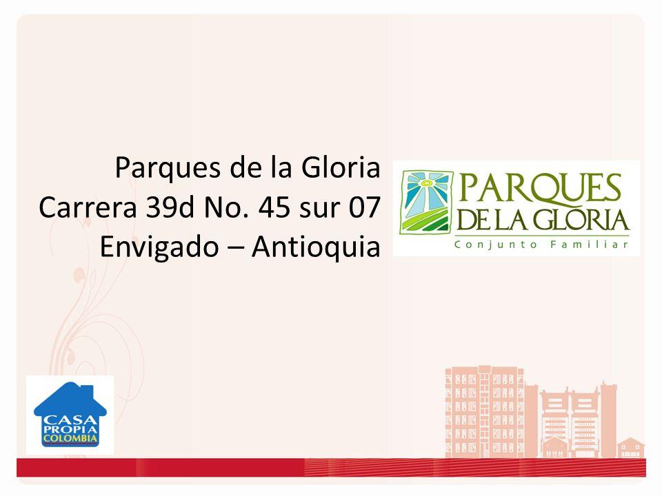 Parques de la Gloria Carrera 39d No. 45 sur 07 Envigado – Antioquia