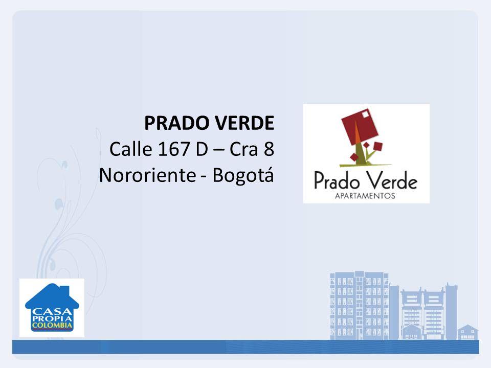 PRADO VERDE Calle 167 D – Cra 8 Nororiente - Bogotá