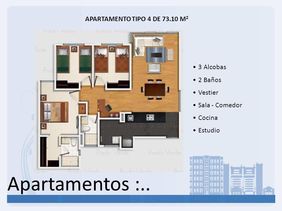 Apartamentos :.. APARTAMENTO TIPO 4 DE 73.10 M 2 3 Alcobas 2 Baños Vestier Sala - Comedor Cocina Estudio