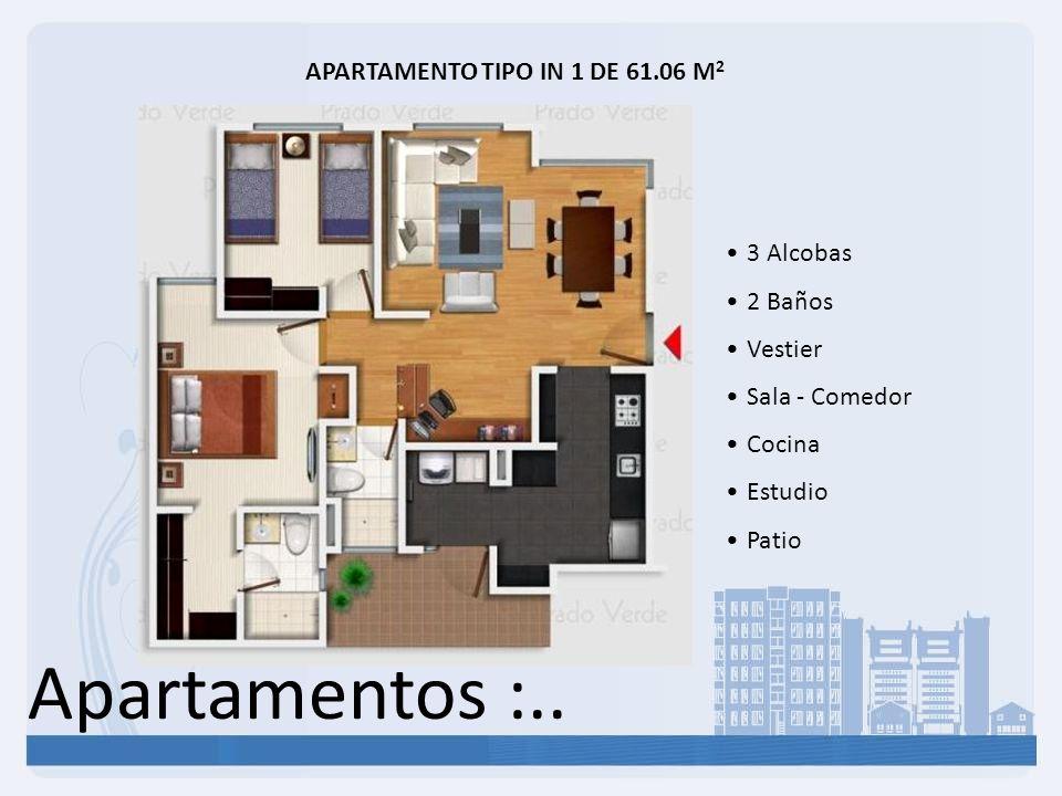 Apartamentos :.. APARTAMENTO TIPO IN 1 DE 61.06 M 2 3 Alcobas 2 Baños Vestier Sala - Comedor Cocina Estudio Patio