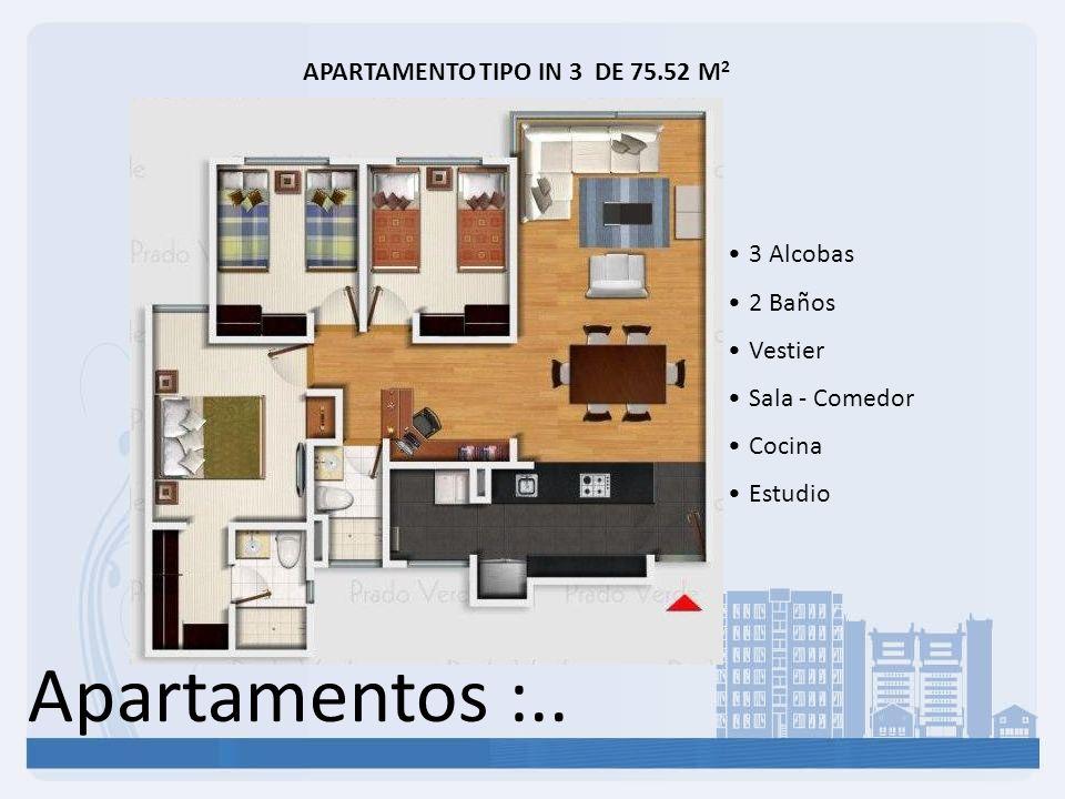 Apartamentos :.. APARTAMENTO TIPO IN 3 DE 75.52 M 2 3 Alcobas 2 Baños Vestier Sala - Comedor Cocina Estudio