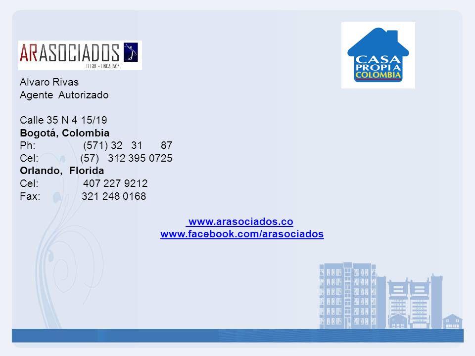 Alvaro Rivas Agente Autorizado Calle 35 N 4 15/19 Bogotá, Colombia Ph: (571) 32 31 87 Cel: (57) 312 395 0725 Orlando, Florida Cel: 407 227 9212 Fax: 3