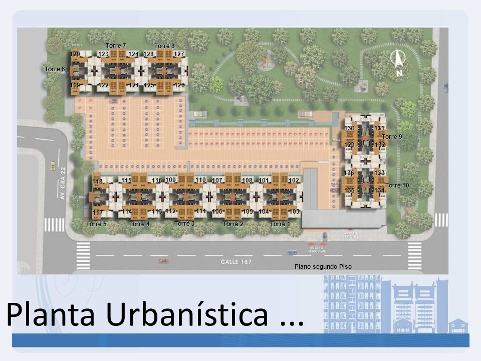 Planta Urbanística... Torre 1 Torre 2 Torre 3 Torre 4 Torre 5 Torre 8 Torre 7 Torre 6 Torre 9 Torre 10 Plano segundo Piso 123124 122121 128127 125126