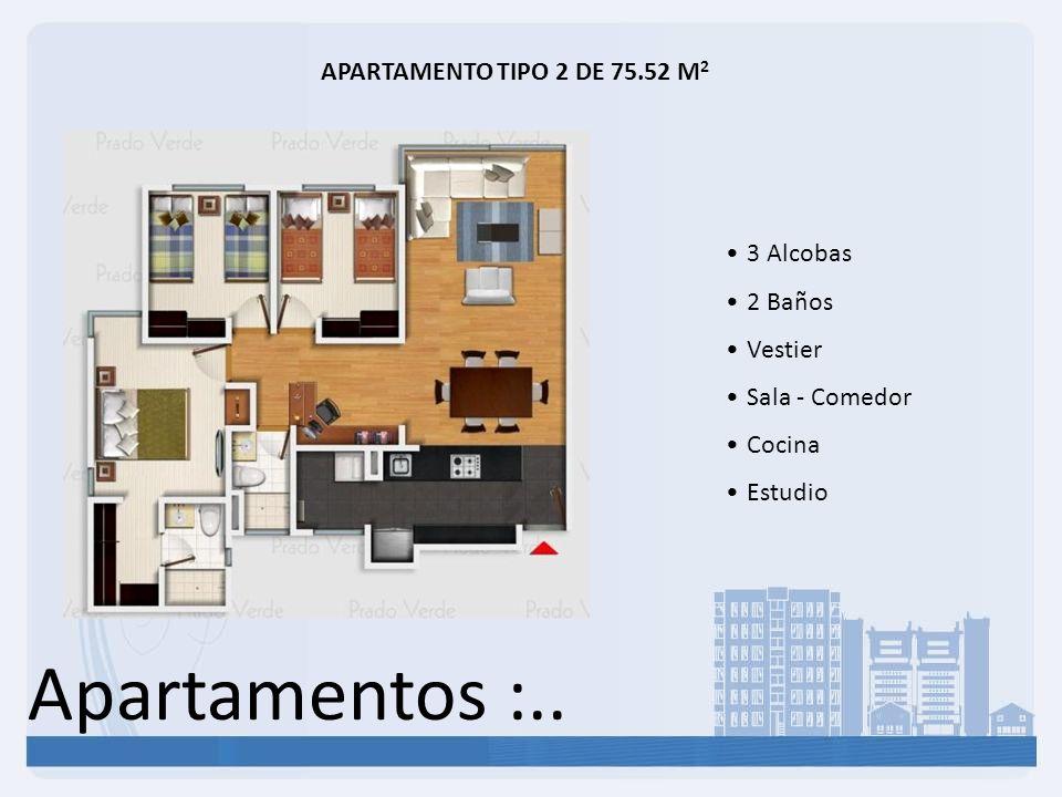 Apartamentos :.. APARTAMENTO TIPO 2 DE 75.52 M 2 3 Alcobas 2 Baños Vestier Sala - Comedor Cocina Estudio