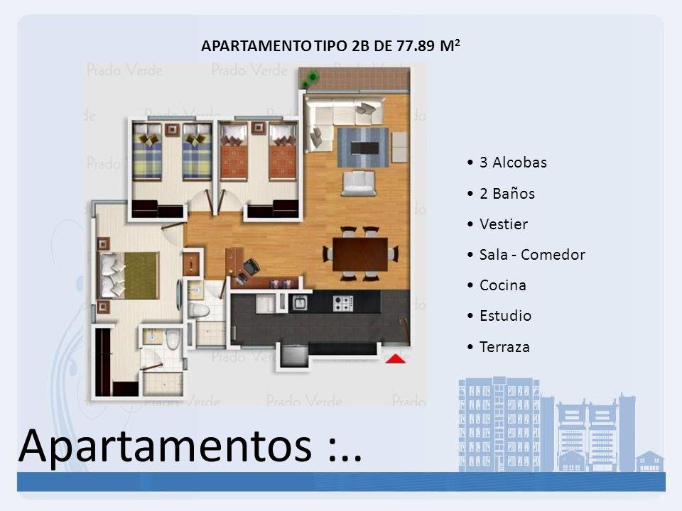Apartamentos :.. APARTAMENTO TIPO 2B DE 77.89 M 2 3 Alcobas 2 Baños Vestier Sala - Comedor Cocina Estudio Terraza