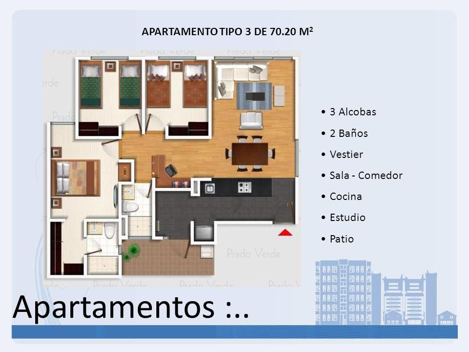 Apartamentos :.. APARTAMENTO TIPO 3 DE 70.20 M 2 3 Alcobas 2 Baños Vestier Sala - Comedor Cocina Estudio Patio