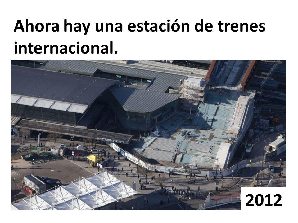 Ahora hay una estación de trenes internacional. 2012