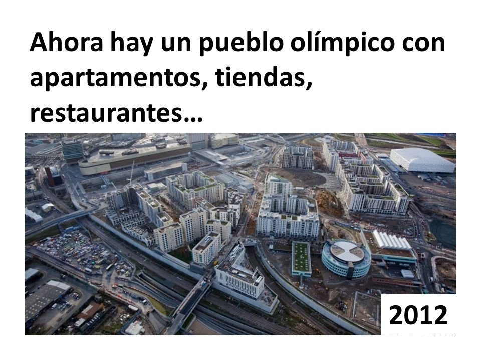 Ahora hay un pueblo olímpico con apartamentos, tiendas, restaurantes… 2012