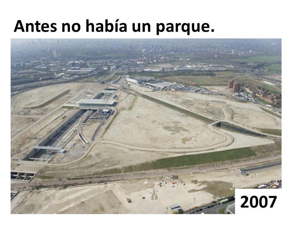 Antes no había un parque. 2007