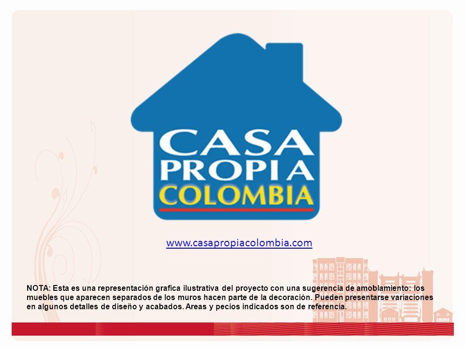 www.casapropiacolombia.com NOTA: Esta es una representación grafica ilustrativa del proyecto con una sugerencia de amoblamiento: los muebles que apare