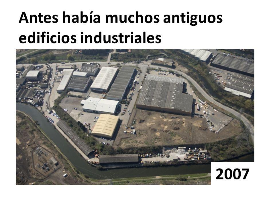 Antes había muchos antiguos edificios industriales 2007