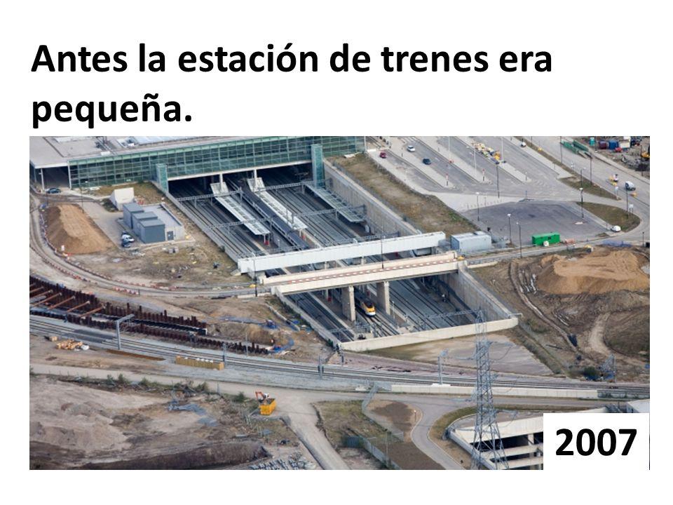 Antes la estación de trenes era pequeña. 2007