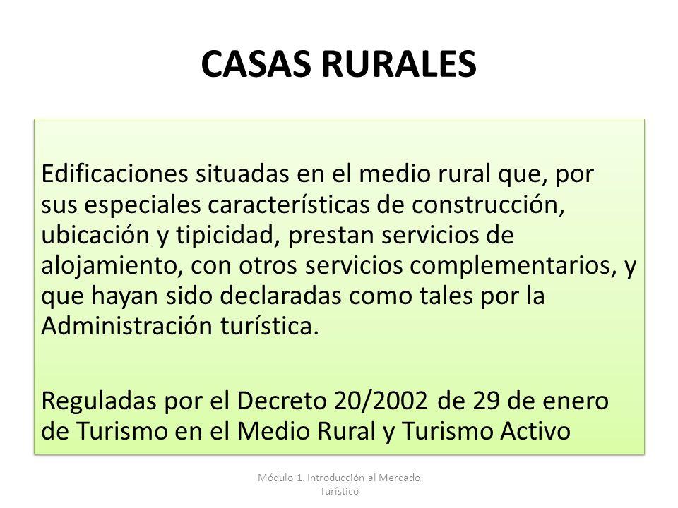 CASAS RURALES Edificaciones situadas en el medio rural que, por sus especiales características de construcción, ubicación y tipicidad, prestan servici