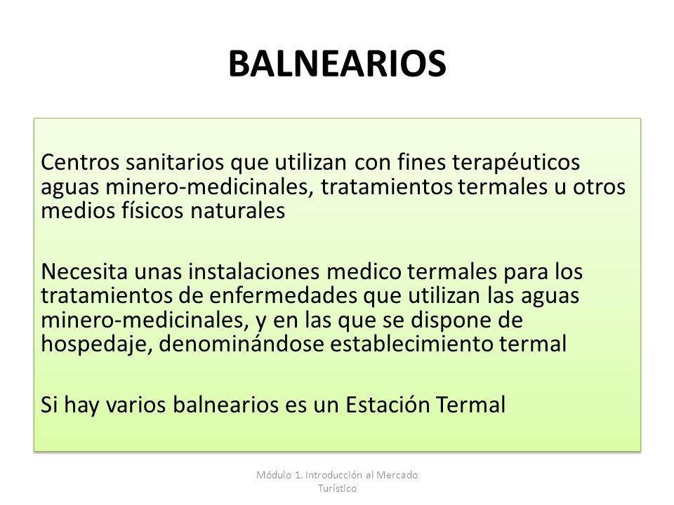 BALNEARIOS Centros sanitarios que utilizan con fines terapéuticos aguas minero-medicinales, tratamientos termales u otros medios físicos naturales Nec