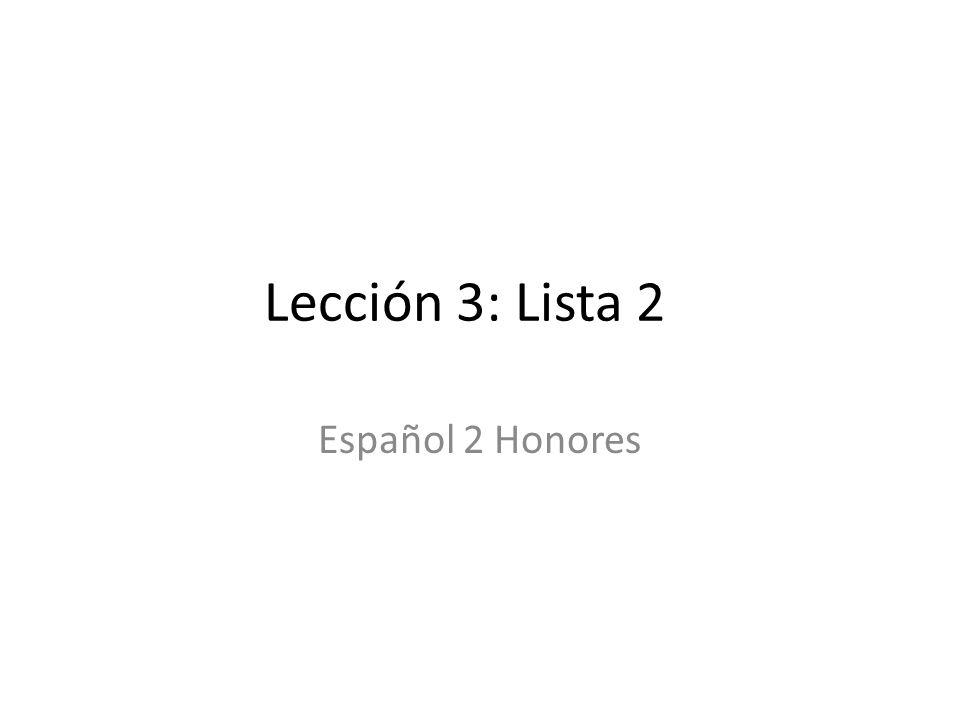 Lección 3: Lista 2 Español 2 Honores