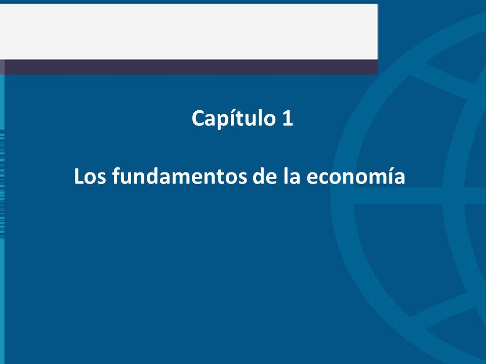 Capítulo 1 Los fundamentos de la economía