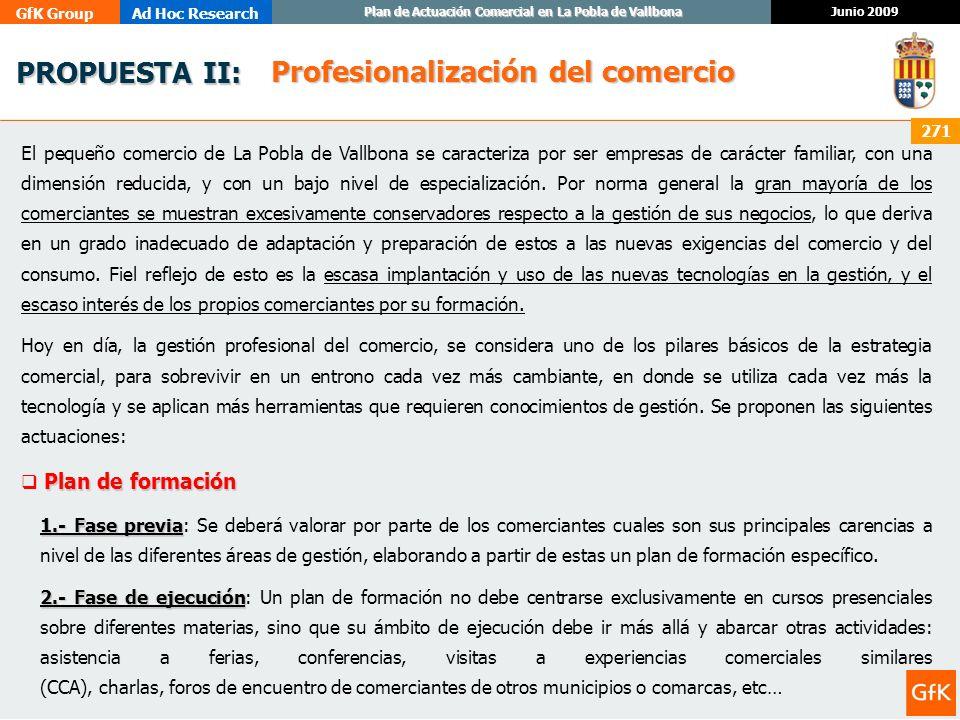 GfK GroupAd Hoc Research Junio 2009 Plan de Actuación Comercial en La Pobla de Vallbona 271 PROPUESTA II: PROPUESTA II: El pequeño comercio de La Pobl