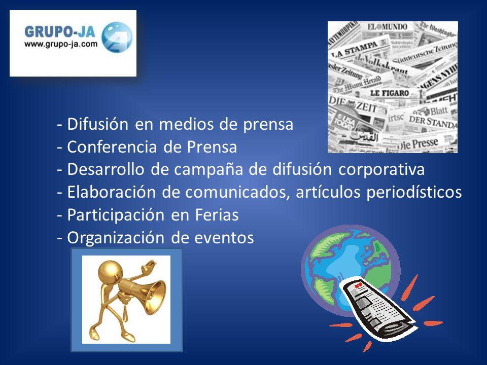 - Difusión en medios de prensa - Conferencia de Prensa - Desarrollo de campaña de difusión corporativa - Elaboración de comunicados, artículos periodísticos - Participación en Ferias - Organización de eventos