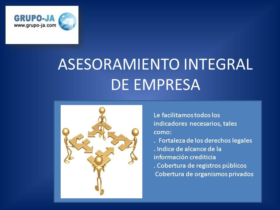 ASESORAMIENTO INTEGRAL DE EMPRESA Le facilitamos todos los indicadores necesarios, tales como:.