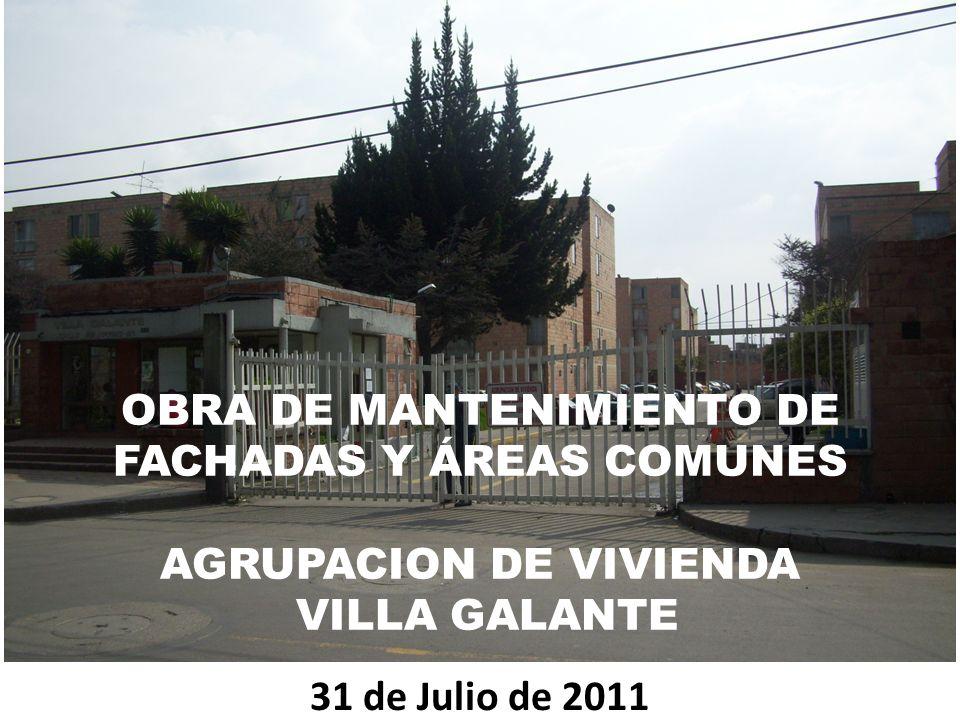 OBRA DE MANTENIMIENTO DE FACHADAS Y ÁREAS COMUNES AGRUPACION DE VIVIENDA VILLA GALANTE 31 de Julio de 2011