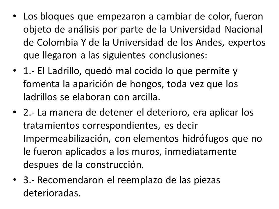Los bloques que empezaron a cambiar de color, fueron objeto de análisis por parte de la Universidad Nacional de Colombia Y de la Universidad de los An