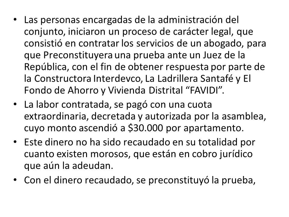 Las personas encargadas de la administración del conjunto, iniciaron un proceso de carácter legal, que consistió en contratar los servicios de un abog