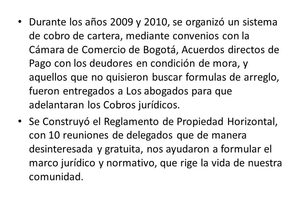 Durante los años 2009 y 2010, se organizó un sistema de cobro de cartera, mediante convenios con la Cámara de Comercio de Bogotá, Acuerdos directos de