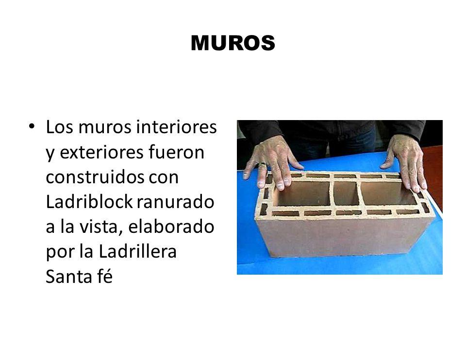 MUROS Los muros interiores y exteriores fueron construidos con Ladriblock ranurado a la vista, elaborado por la Ladrillera Santa fé