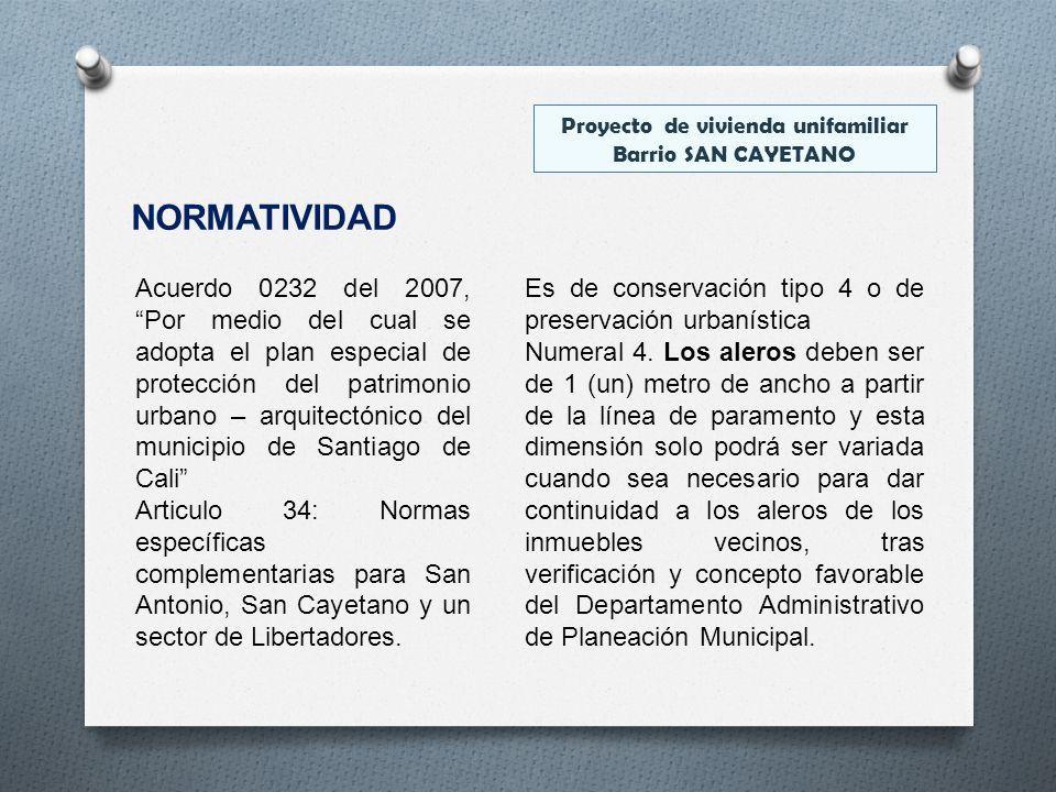 NORMATIVIDAD Acuerdo 0232 del 2007, Por medio del cual se adopta el plan especial de protección del patrimonio urbano – arquitectónico del municipio d