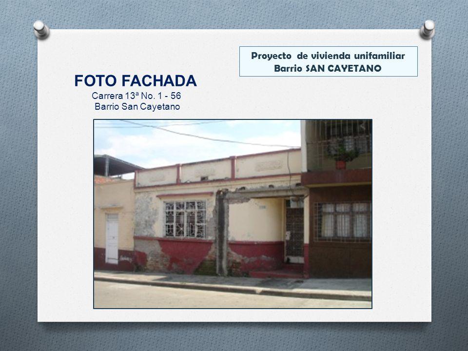 FOTO FACHADA Carrera 13ª No. 1 - 56 Barrio San Cayetano Proyecto de vivienda unifamiliar Barrio SAN CAYETANO