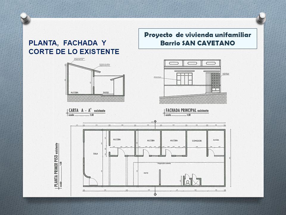Proyecto de vivienda unifamiliar Barrio SAN CAYETANO PLANTA, FACHADA Y CORTE DE LO EXISTENTE